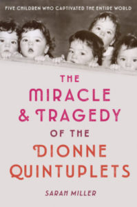 Miracle and Tragedy of the Dionne Quintuplets cover